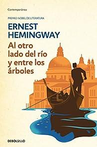 Al otro lado del río y entre los árboles par  Ernest Hemingway