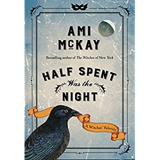 Half Spent Was the Night: A Witches' Yuletide (Ami McKay's Witches Book 2)
