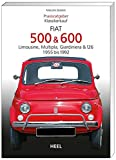 Praxisratgeber Klassikerkauf: Fiat 500 & 600. Limousine, Multipla, Giardiniera & 126, 1955-1992