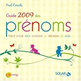 Guide 2009 des prénoms : Tout pour bien choisir le prénom de bébé