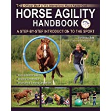 The Horse Agility Handbook: A Step-By-Step Introduction to the Sport