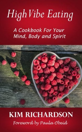High Vibe Eating: A Cook Book to Feed Your Mind, Body and Spirit thumbnail