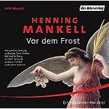 Vor dem Frost (Der Kurt Wallander-Kosmos: Linda und Stefan, Band 1)