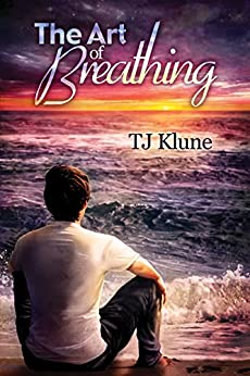 The Art of Breathing (Bear, Otter, and the Kid Chronicles Book 3) (English Edition) von [Klune, TJ]
