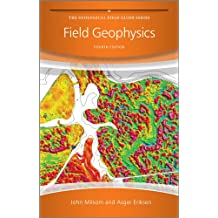 Field Geophysics (The Geological Field Guide Series)