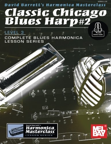 classic-chicago-blues-harp-2-level-3-complete-blues-harmonica-lesson-series-harmonica-masterclass-le