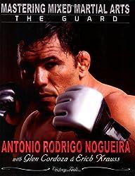 Mastering Mixed Martial Arts: The Guard by Antonio Nogueira (2008-12-02)