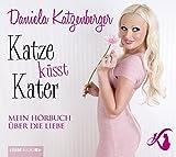 'Katze küsst Kater: Mein Hörbuch über die Liebe.' von Daniela Katzenberger