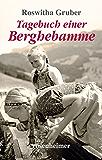 Tagebuch einer Berghebamme (Landfrauen 14)