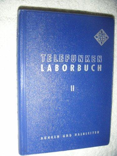 TELEFUNKEN LABORBUCH II / LABORBUCH 2 Röhren und Halbleiter (Laborbuch)