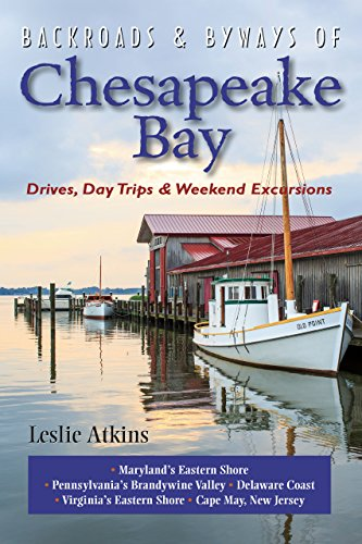 Backroads & Byways of Chesapeake Bay: Drives, Day Trips & Weekend Excursions (Backroads & Byways) (Backroads & Byways Book 0) (English Edition)