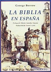 La Biblia en España o Viajes, aventuras y prisiones de uninglés en su intento de propagas por la península las Sagradas Escrituras