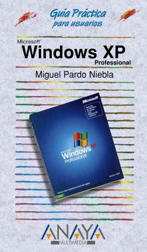 Windows XP Professional (Guías Prácticas) por Miguel Pardo