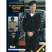 U.S. NAVY UNIFORMS IN WORLD WAR II SERIES: U.S. Navy Uniforms and Insignia 1940-1942