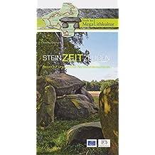 Steinzeitzeugen: Reisen zur Urgeschichte Nordwestdeutschlands. Die Straße der Megalithkultur.