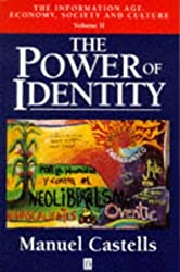 The Power of Identity (The Information Age: Economy, Society and Culture, Volume II) by Manuel Castells (1997-08-11)