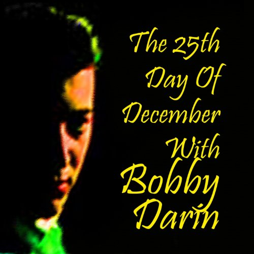 The 25th Day of December With Bobby Darin (Darin Mp3 Bobby)