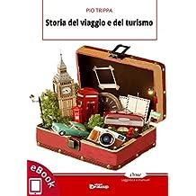 Storia del viaggio e del turismo (Collana Orme - Saggistica e manuali)
