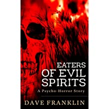 Eaters of Evil Spirits: A Psycho-Horror Story