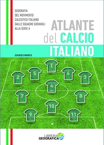 Atlante del calcio italiano. 2016-2017 por Gerardo D'Andreta