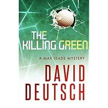 The Killing Green (Max Slade Mysteries) (Volume 2) by David Deutsch (2015-11-01)