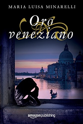 Oro veneziano (Italian Edition)