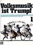 VOLKSMUSIK IST TRUMPF 1 - arrangiert für Klavier - Akkordeon [Noten / Sheetmusic]