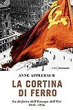 La cortina di ferro. La disfatta dell'Europa dell'Est 1944-1956