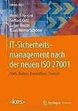 IT-Sicherheitsmanagement nach der neuen ISO 27001: ISMS, Risiken, Kennziffern, Controls (Edition <kes>) - Heinrich Kersten
