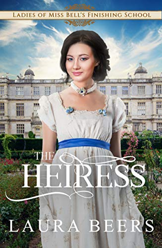 The Heiress (Miss Bell's Finishing School Book 2) (English Edition) (Finishing Media)