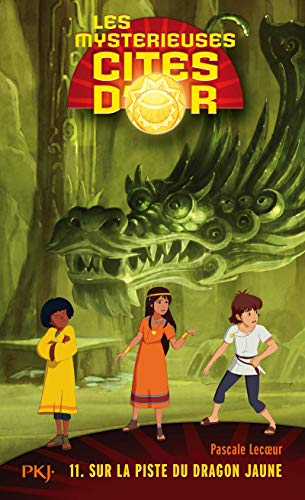 11. Les Mystérieuses cités d'or : À la recherche du Dragon Jaune (11)