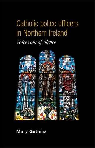 Catholic Police Officers in Northern Ireland: Voices Out of Silence por Mary Gethins