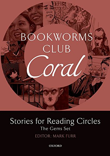 Oxford Bookworms Club Stories for Reading Circles. Coral (Stages 3 and 4)
