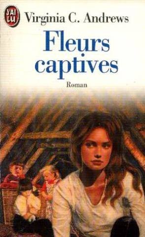 FLEURS CAPTIVES VOLUME 1 : FLEURS CAPTIVES par Virginia-C Andrews