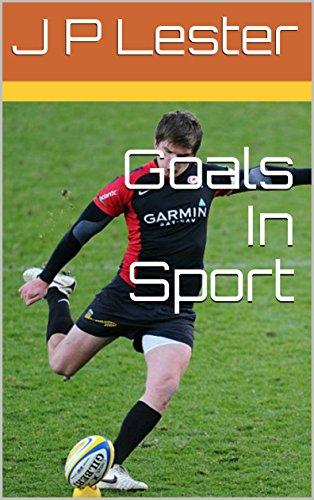 Goals In Sport (English Edition) por J P Lester