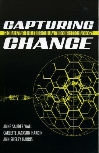 capturing-change-globalizing-the-curriculum-through-technology-by-anne-sauder-wall-2005-09-21
