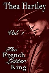 The French Letter King (The 'French Letter' trilogy Book 1)