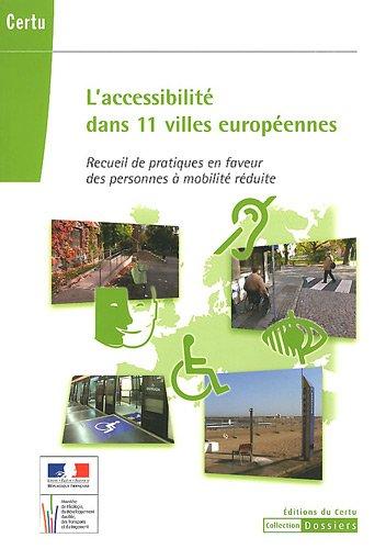 L'accessibilit dans 11 villes europennes : Recueil de pratiques en faveur des personnes  mobilit rduite