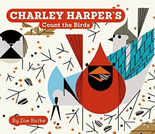 Charley Harper's Count the Birds (Charley Harper Board Books)