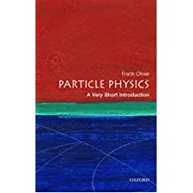Particle Physics: A Very Short Introduction (Very Short Introductions)