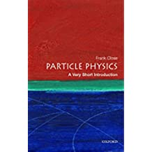 Particle Physics: A Very Short Introduction (Very Short Introductions Book 109) (English Edition)