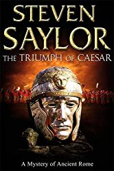 The Triumph of Caesar (Roma sub Rosa) by Steven Saylor (2008-05-15)