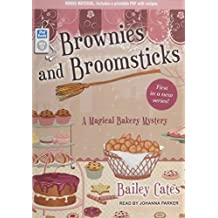 Brownies and Broomsticks (Magical Bakery Mystery) by Bailey Cates (2013-03-25)