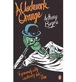 [(A Clockwork Orange)] [Author: Anthony Burgess] published on (April, 2011)