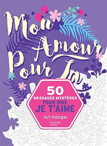 50 messages mystères pour dire je t'aime par From Hachette Pratique