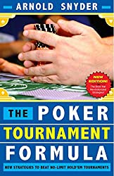 Poker Tournament Formula: New Strategies to Beat No-Limit Poker Tournaments
