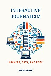 Interactive Journalism: Hackers, Data, and Code