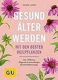 Gesund älter werden mit den besten Heilpflanzen (Amazon.de)