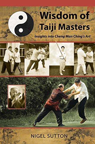 Wisdom of Taiji Masters: Insights Into Cheng Man Ching's Art (English Edition)