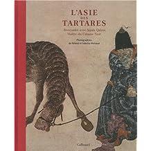 L'Asie des tartares: Rencontre avec Siyah Qalem, maître du Calame Noir